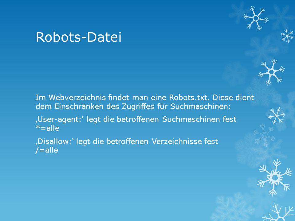 Robots-Datei Im Webverzeichnis findet man eine Robots.txt.