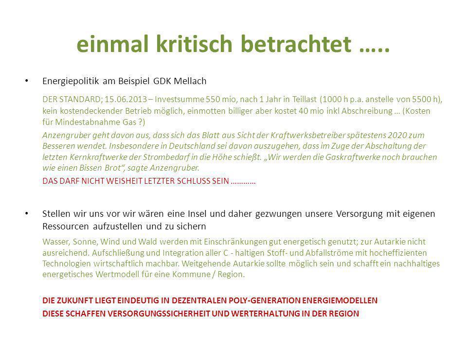 einmal kritisch betrachtet ….. Energiepolitik am Beispiel GDK Mellach DER STANDARD; 15.06.2013 – Investsumme 550 mio, nach 1 Jahr in Teillast (1000 h