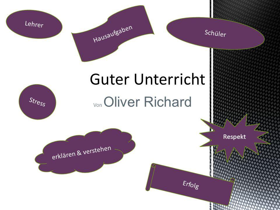 Von Oliver Richard Lehrer Schüler Stress Hausaufgaben Respekt erklären & verstehen Erfolg