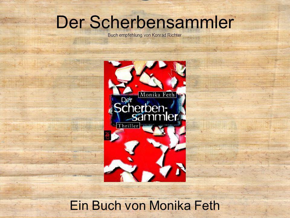 Der Scherbensammler Buch empfehlung von Konrad Richter Ein Buch von Monika Feth