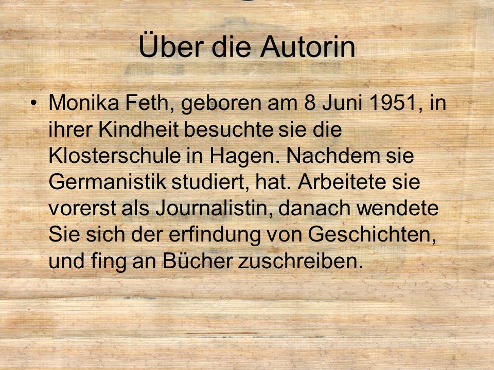 Über die Autorin Monika Feth, geboren am 8 Juni 1951, in ihrer Kindheit besuchte sie die Klosterschule in Hagen. Nachdem sie Germanistik studiert, hat