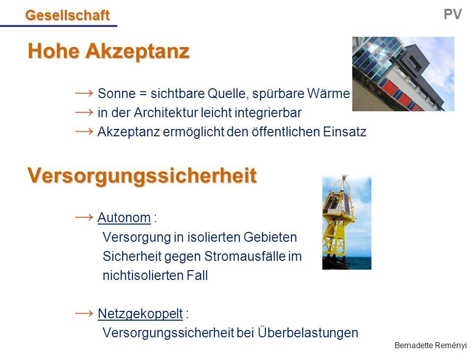 Hohe Akzeptanz → Sonne = sichtbare Quelle, spürbare Wärme → in der Architektur leicht integrierbar → Akzeptanz ermöglicht den öffentlichen EinsatzVers