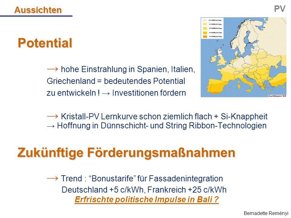 Potential → hohe Einstrahlung in Spanien, Italien, Griechenland = bedeutendes Potential zu entwickeln ! → Investitionen fördern → Kristall-PV Lernkurv