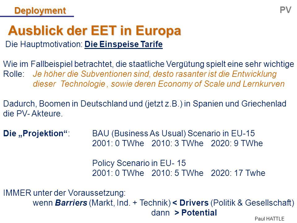 Paul HATTLE Ausblick der EET in Europa Deployment PV Die Hauptmotivation: Die Einspeise Tarife Wie im Fallbeispiel betrachtet, die staatliche Vergütun