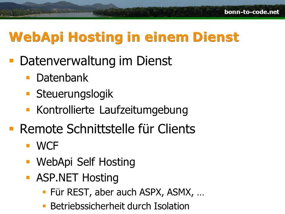 bonn-to-code.net WebApi Hosting in einem Dienst  Datenverwaltung im Dienst  Datenbank  Steuerungslogik  Kontrollierte Laufzeitumgebung  Remote Sc