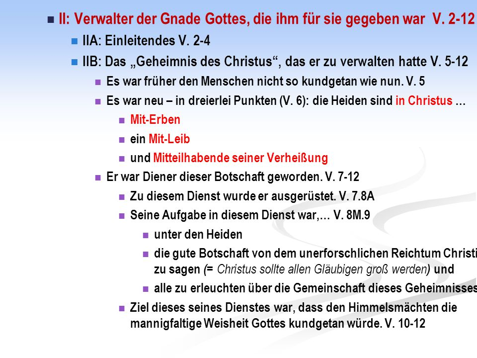 """II: Verwalter der Gnade Gottes, die ihm für sie gegeben war V. 2-12 IIA: Einleitendes V. 2-4 IIB: Das """"Geheimnis des Christus"""", das er zu verwalten ha"""