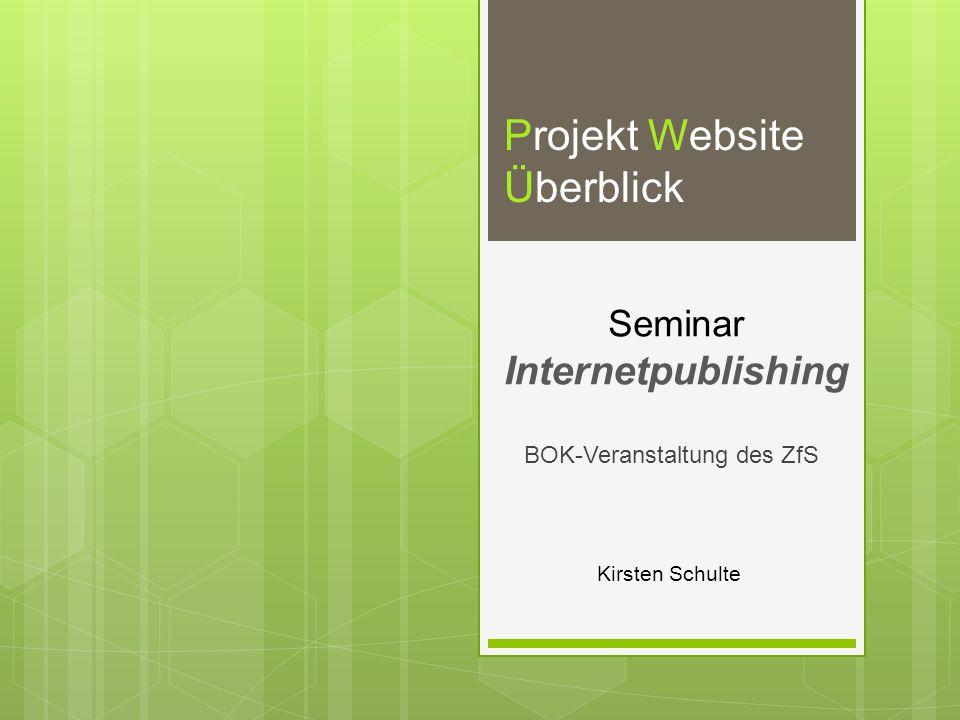 Kirsten Schulte Seminar Internetpublishing BOK-Veranstaltung des ZfS Projekt Website Überblick