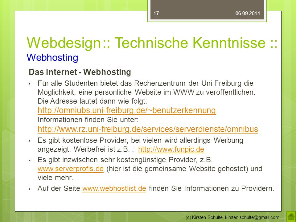Webdesign :: Technische Kenntnisse :: Webhosting Das Internet - Webhosting Für alle Studenten bietet das Rechenzentrum der Uni Freiburg die Möglichkeit, eine persönliche Website im WWW zu veröffentlichen.