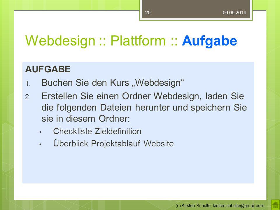 """Webdesign :: Plattform :: Aufgabe AUFGABE 1. Buchen Sie den Kurs """"Webdesign"""" 2. Erstellen Sie einen Ordner Webdesign, laden Sie die folgenden Dateien"""