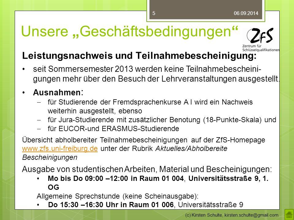 """Unsere """"Geschäftsbedingungen"""" 06.09.2014 (c) Kirsten Schulte, kirsten.schulte@gmail.com 5 Leistungsnachweis und Teilnahmebescheinigung: seit Sommersem"""