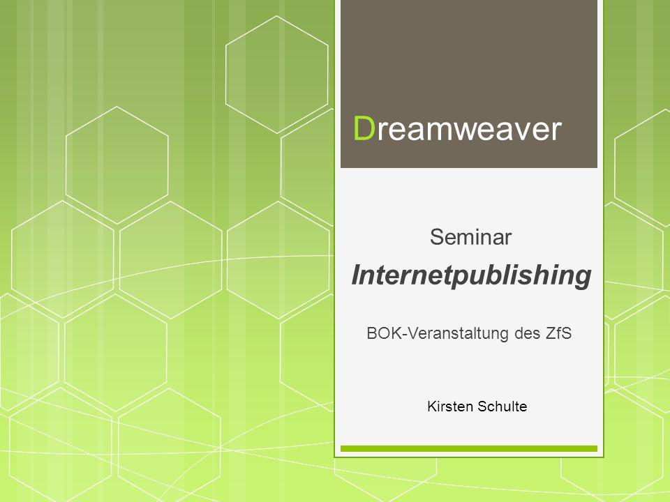 Kirsten Schulte Dreamweaver BOK-Veranstaltung des ZfS Seminar Internetpublishing