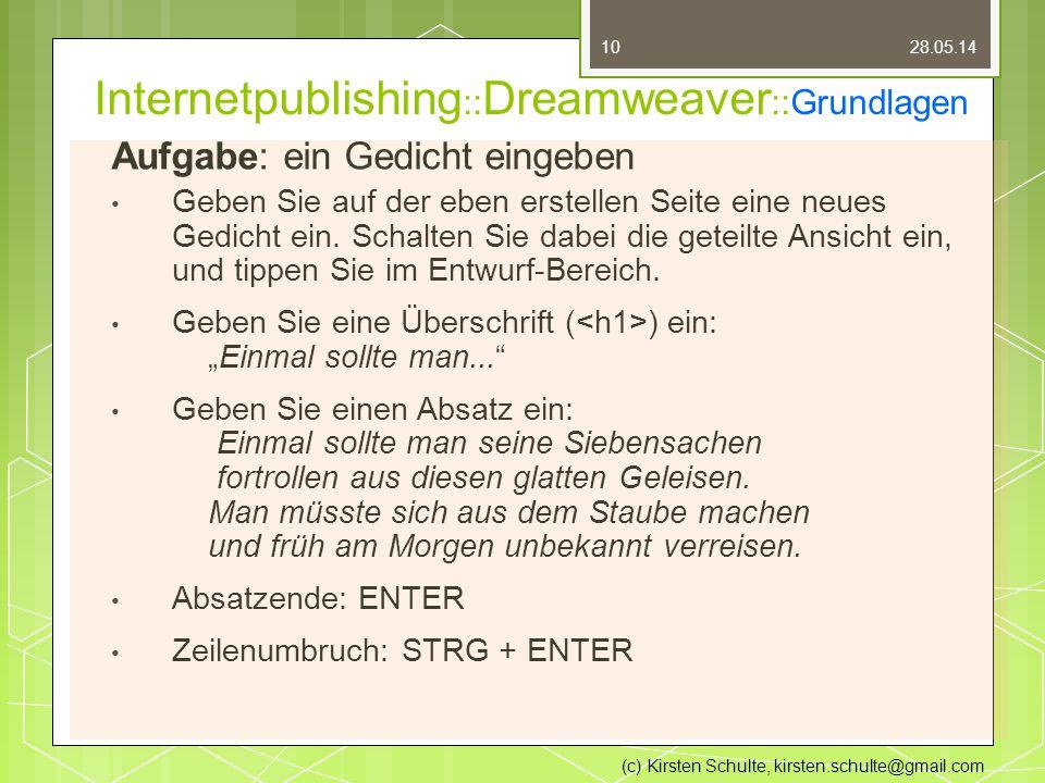 Internetpublishing :: Dreamweaver ::Grundlagen Aufgabe: ein Gedicht eingeben Geben Sie auf der eben erstellen Seite eine neues Gedicht ein.