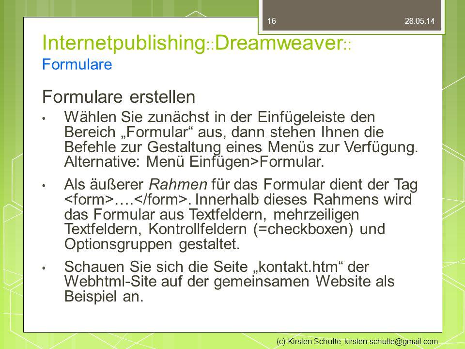 """Internetpublishing :: Dreamweaver :: Formulare Formulare erstellen Wählen Sie zunächst in der Einfügeleiste den Bereich """"Formular aus, dann stehen Ihnen die Befehle zur Gestaltung eines Menüs zur Verfügung."""