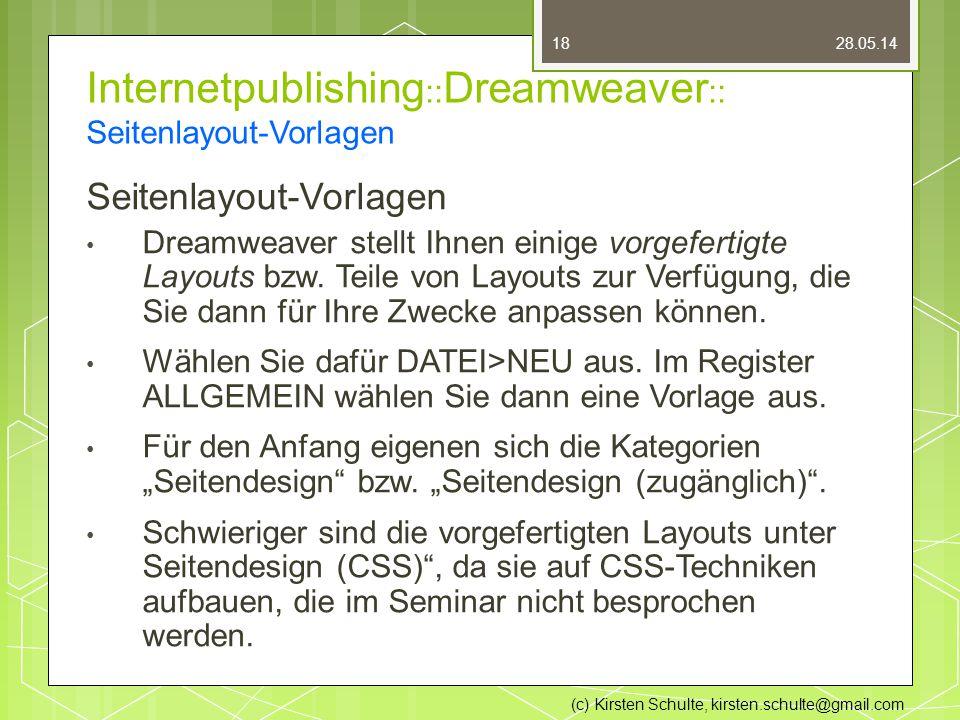 Internetpublishing :: Dreamweaver :: Seitenlayout-Vorlagen Seitenlayout-Vorlagen Dreamweaver stellt Ihnen einige vorgefertigte Layouts bzw.