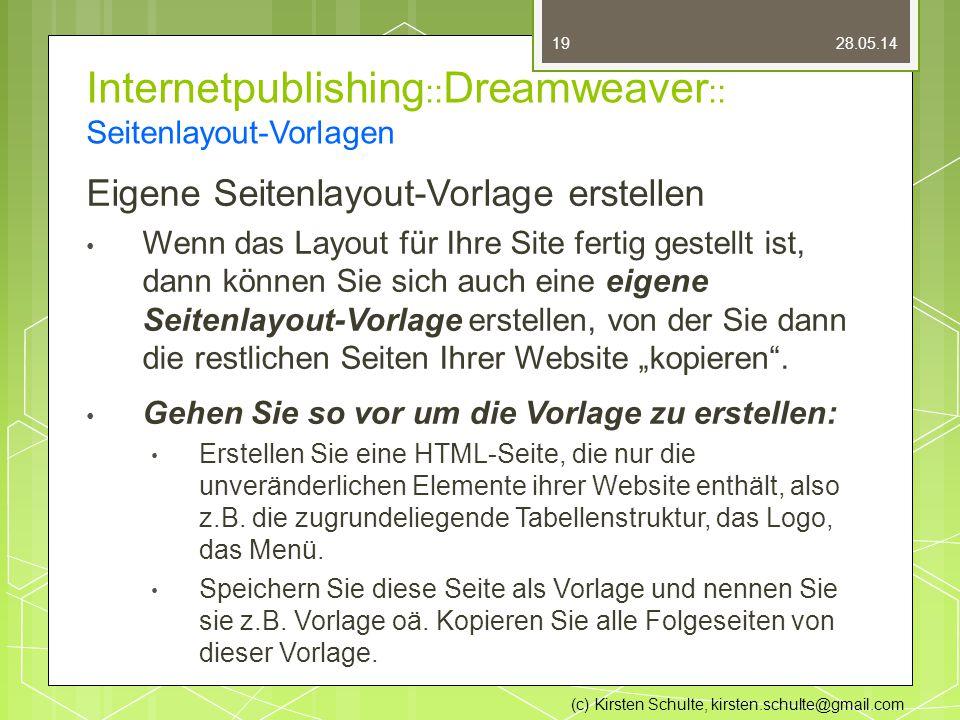 """Internetpublishing :: Dreamweaver :: Seitenlayout-Vorlagen Eigene Seitenlayout-Vorlage erstellen Wenn das Layout für Ihre Site fertig gestellt ist, dann können Sie sich auch eine eigene Seitenlayout-Vorlage erstellen, von der Sie dann die restlichen Seiten Ihrer Website """"kopieren ."""