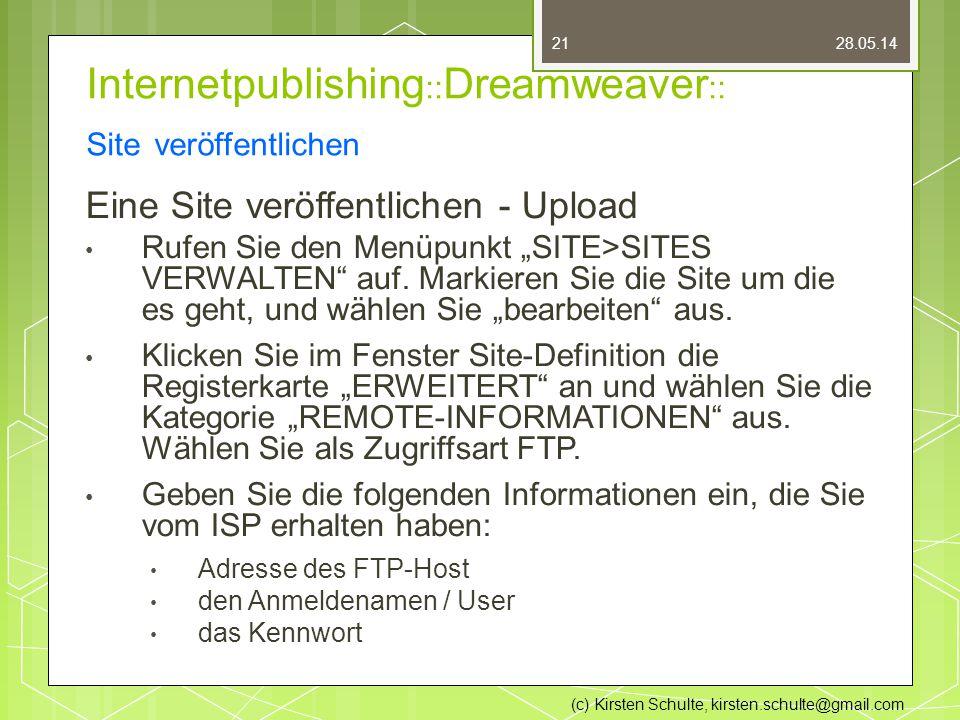 """Internetpublishing :: Dreamweaver :: Site veröffentlichen Eine Site veröffentlichen - Upload Rufen Sie den Menüpunkt """"SITE>SITES VERWALTEN auf."""