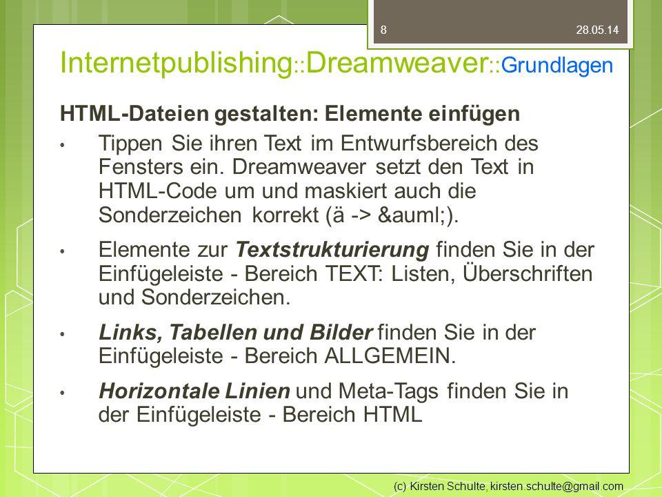 Internetpublishing :: Dreamweaver ::Grundlagen HTML-Dateien gestalten: Elemente einfügen Tippen Sie ihren Text im Entwurfsbereich des Fensters ein.