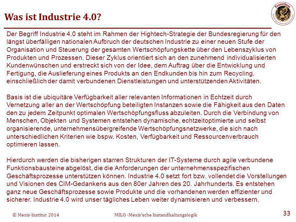 © Mexis-Institut 2014MILO -Mexis'sche Instandhaltungslogik 33 Was ist Industrie 4.0.