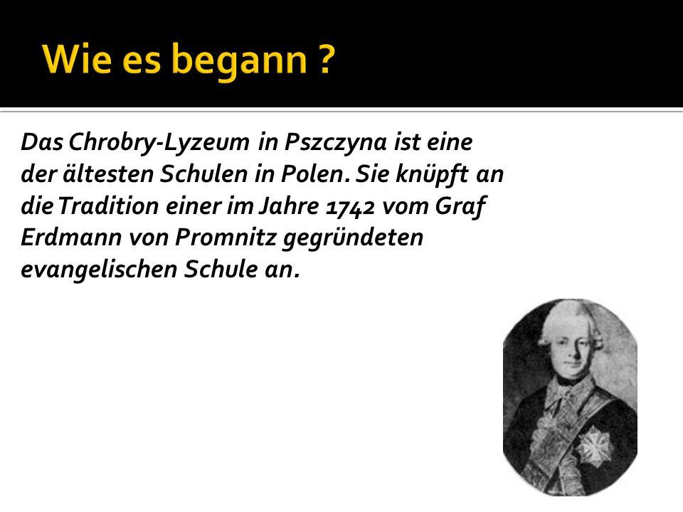 Das Chrobry-Lyzeum in Pszczyna ist eine der ältesten Schulen in Polen. Sie knüpft an die Tradition einer im Jahre 1742 vom Graf Erdmann von Promnitz g