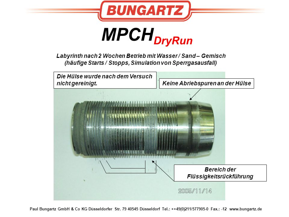 Paul Bungartz GmbH & Co KG Düsseldorfer Str. 79 40545 Düsseldorf Tel.: ++49(0)211/577905-0 Fax.: -12 www.bungartz.de MPCH DryRun Labyrinth nach 2 Woch