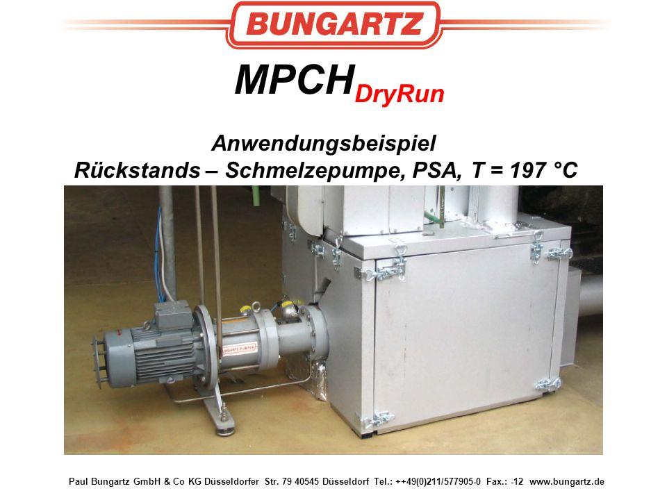 Paul Bungartz GmbH & Co KG Düsseldorfer Str. 79 40545 Düsseldorf Tel.: ++49(0)211/577905-0 Fax.: -12 www.bungartz.de MPCH DryRun Anwendungsbeispiel Rü