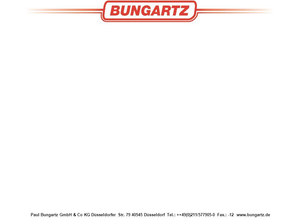 Paul Bungartz GmbH & Co KG Düsseldorfer Str. 79 40545 Düsseldorf Tel.: ++49(0)211/577905-0 Fax.: -12 www.bungartz.de