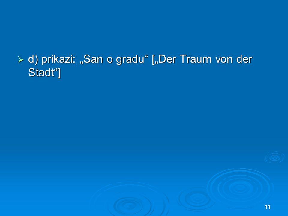 """ d) prikazi: """"San o gradu"""" [""""Der Traum von der Stadt""""] 11"""