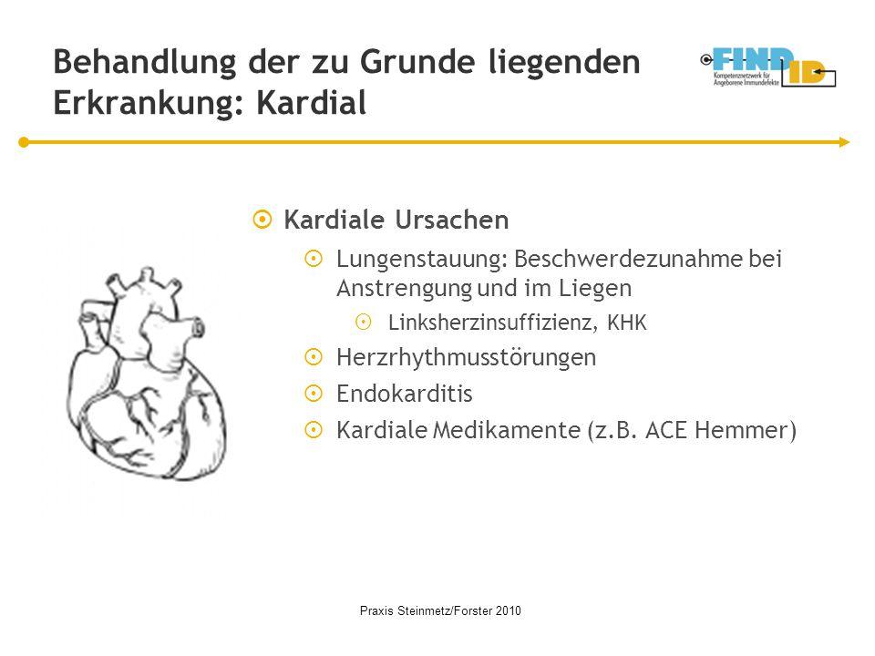 Behandlung der zu Grunde liegenden Erkrankung: Kardial  Kardiale Ursachen  Lungenstauung: Beschwerdezunahme bei Anstrengung und im Liegen  Linksher