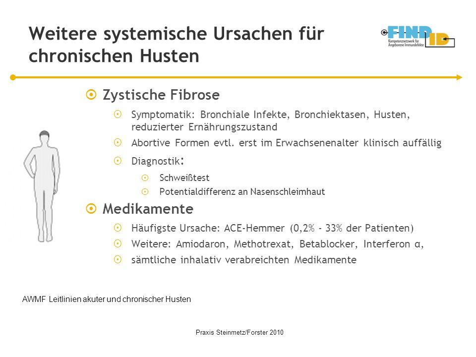 Weitere systemische Ursachen für chronischen Husten  Zystische Fibrose  Symptomatik: Bronchiale Infekte, Bronchiektasen, Husten, reduzierter Ernähru