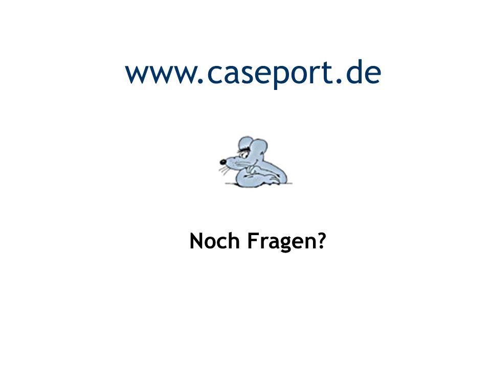Noch Fragen? www.caseport.de
