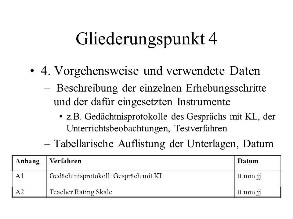 Gliederungspunkt 4 4. Vorgehensweise und verwendete Daten – Beschreibung der einzelnen Erhebungsschritte und der dafür eingesetzten Instrumente z.B. G