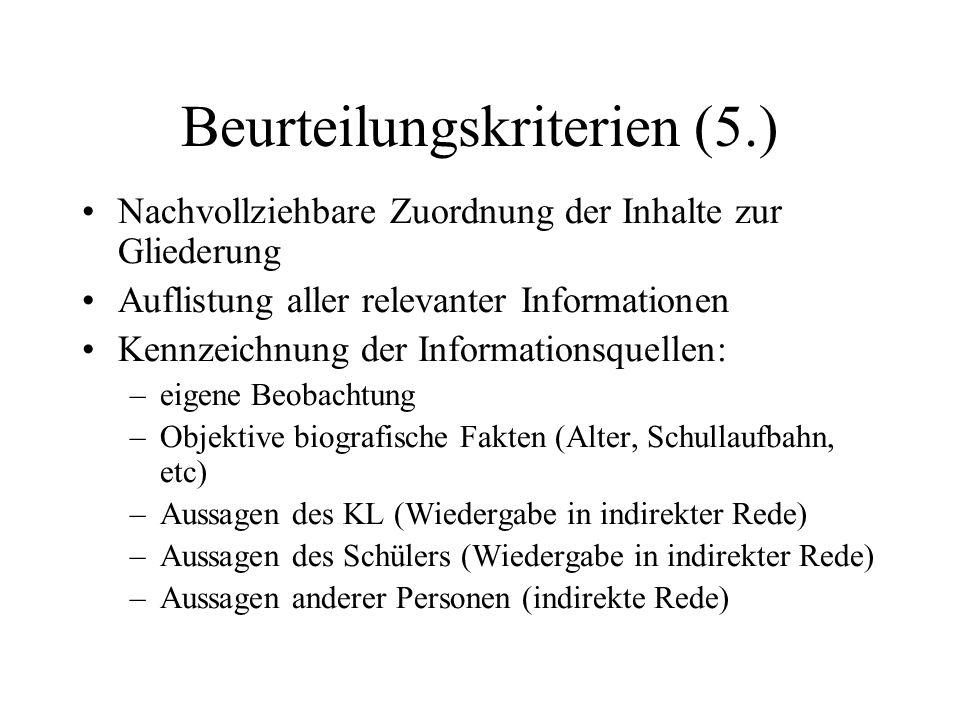 Beurteilungskriterien (5.) Nachvollziehbare Zuordnung der Inhalte zur Gliederung Auflistung aller relevanter Informationen Kennzeichnung der Informati