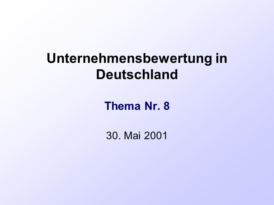 Unternehmensbewertung in Deutschland Thema Nr. 8 30. Mai 2001