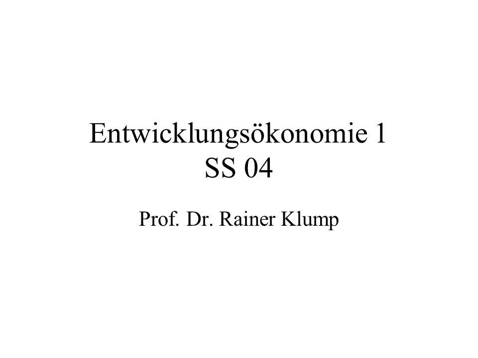 Entwicklungsökonomie 1 SS 04 Prof. Dr. Rainer Klump