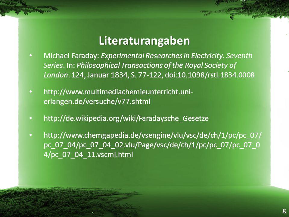 Literaturangaben Michael Faraday: Experimental Researches in Electricity.