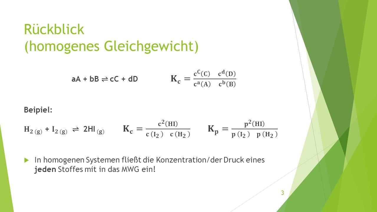 Rückblick (homogenes Gleichgewicht) 3