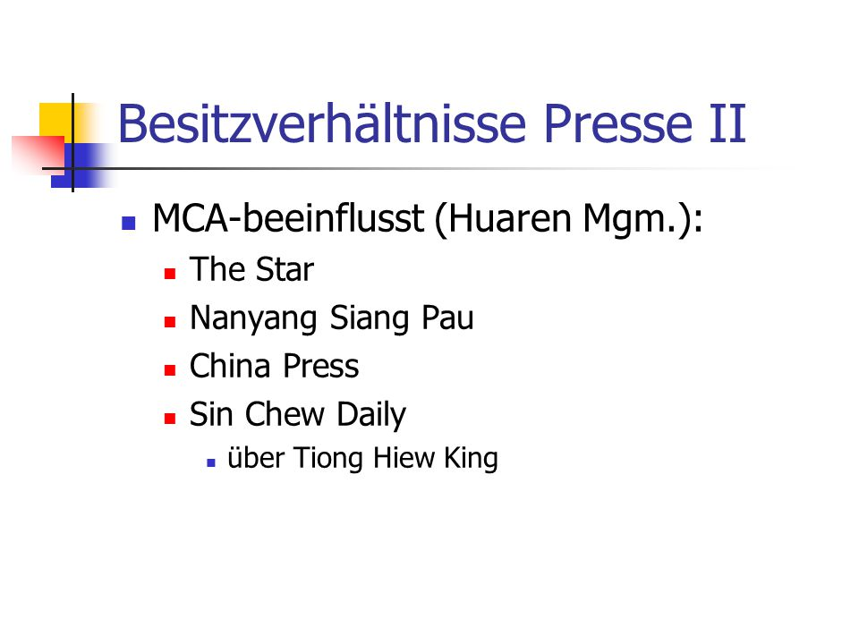 Besitzverhältnisse Presse II MCA-beeinflusst (Huaren Mgm.): The Star Nanyang Siang Pau China Press Sin Chew Daily über Tiong Hiew King