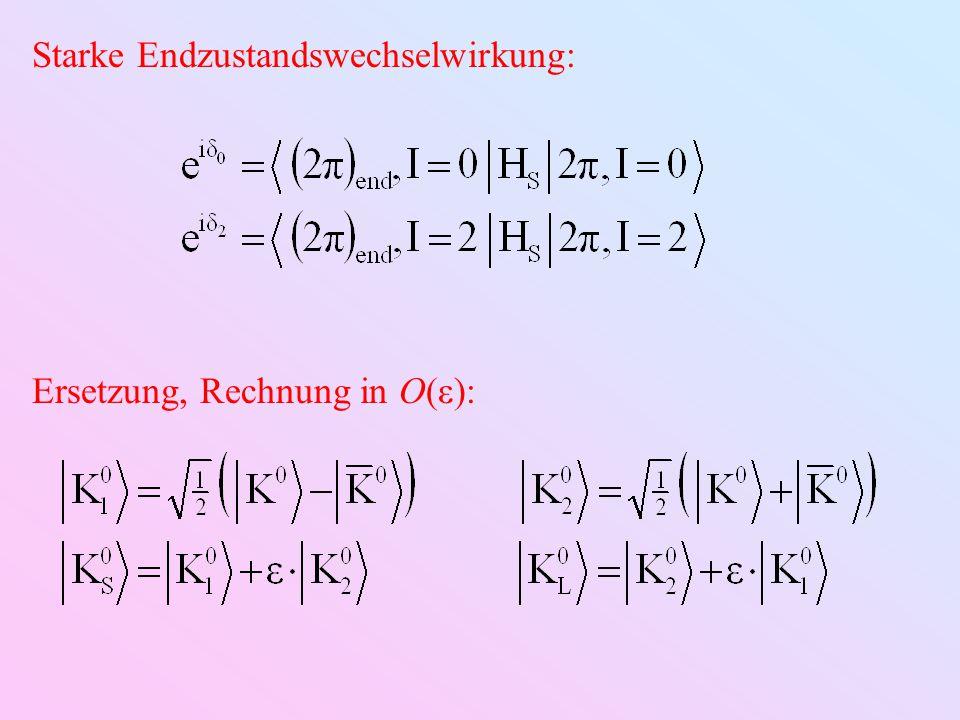 Starke Endzustandswechselwirkung: Ersetzung, Rechnung in O(ε):