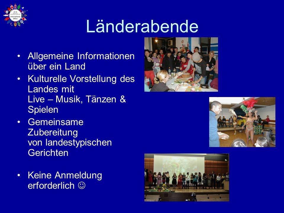 Länderabende Allgemeine Informationen über ein Land Kulturelle Vorstellung des Landes mit Live – Musik, Tänzen & Spielen Gemeinsame Zubereitung von la