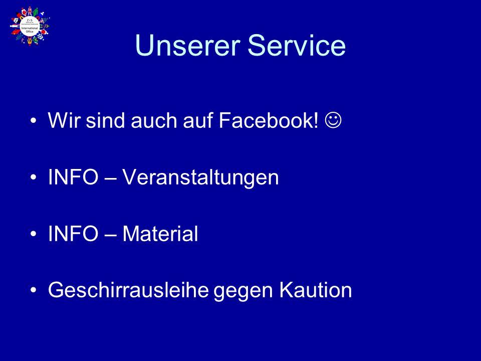 Unserer Service Wir sind auch auf Facebook! INFO – Veranstaltungen INFO – Material Geschirrausleihe gegen Kaution