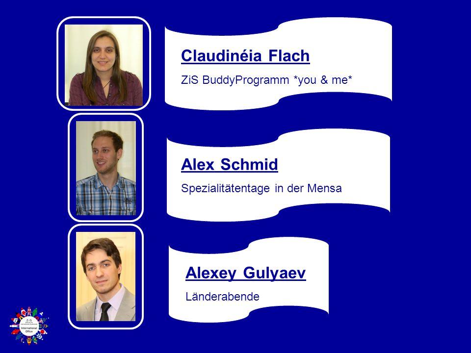 Claudinéia Flach ZiS BuddyProgramm *you & me* Alex Schmid Spezialitätentage in der Mensa Alexey Gulyaev Länderabende
