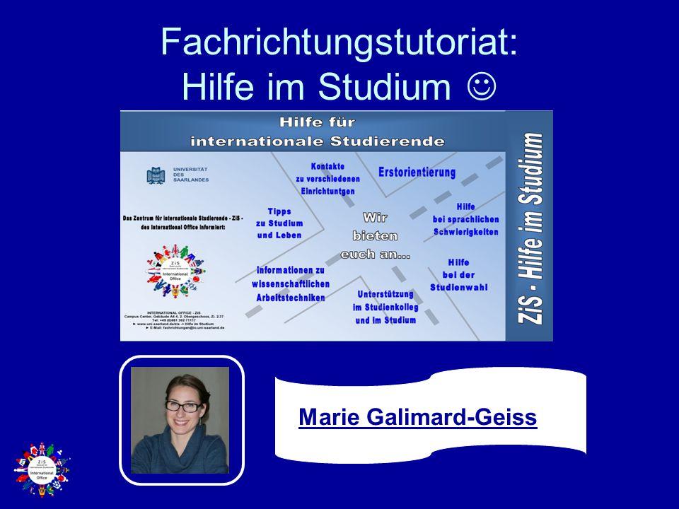 Fachrichtungstutoriat: Hilfe im Studium Marie Galimard-Geiss