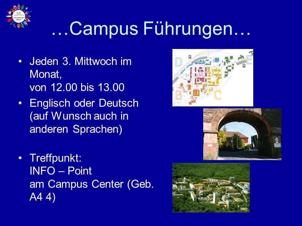 …Campus Führungen… Jeden 3. Mittwoch im Monat, von 12.00 bis 13.00 Englisch oder Deutsch (auf Wunsch auch in anderen Sprachen) Treffpunkt: INFO – Poin