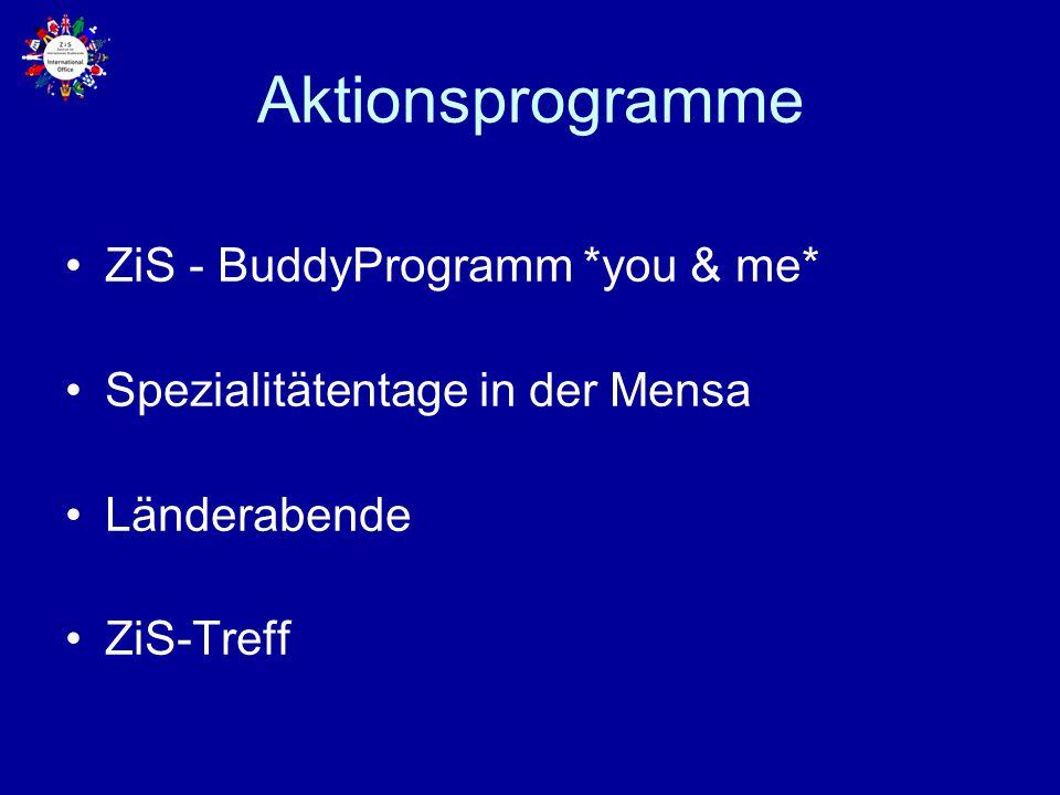 ZiS – BuddyProgramm *you & me* Seit 2001 organisieren wir dieses Programm, wobei Saarbrücker Studierende aller Fachrichtungen und Semester internationale Studierende im Alltag unterstützen Es gibt spezielle Exkursionen, Ausstellungsbesuche und das ZiS – Treff Anmeldung in unserem Büro, Zi.