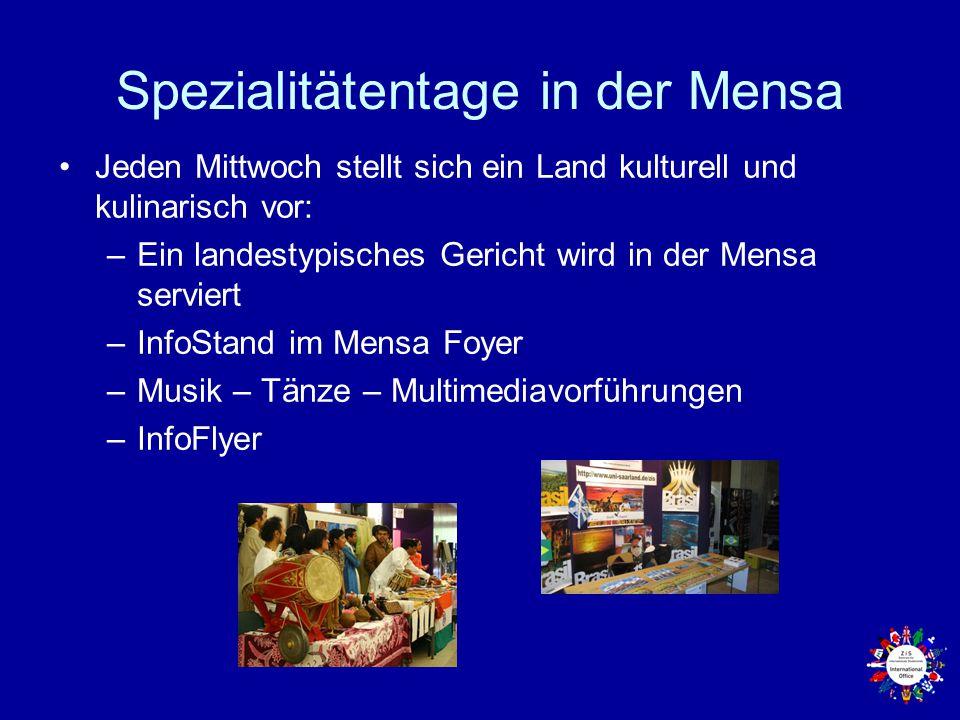 Spezialitätentage in der Mensa Jeden Mittwoch stellt sich ein Land kulturell und kulinarisch vor: –Ein landestypisches Gericht wird in der Mensa servi