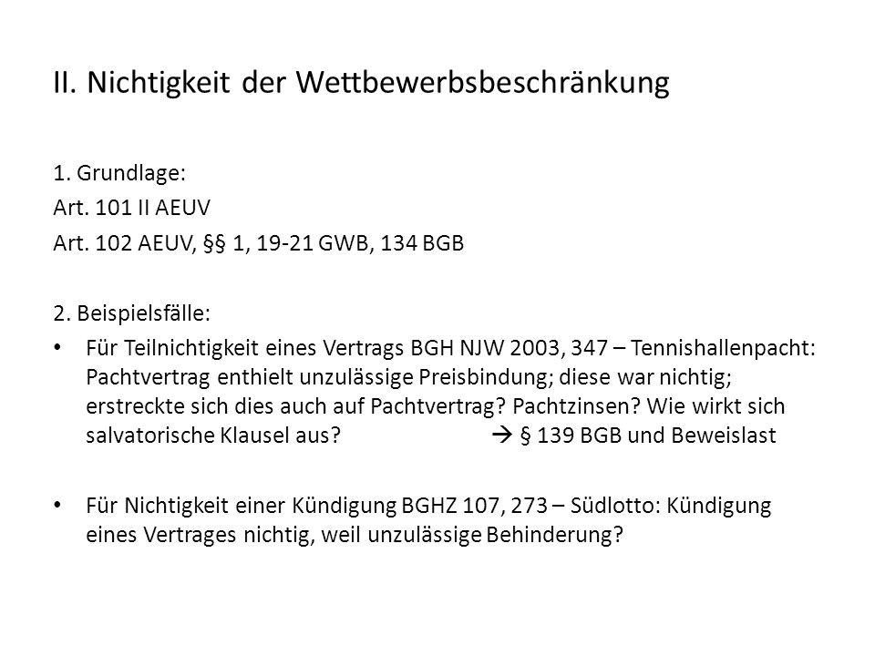 III.Ansprüche auf Unterlassung, Beseitigung und Schadenersatz 1.Grundlage: § 33 I – III GWB i.V.