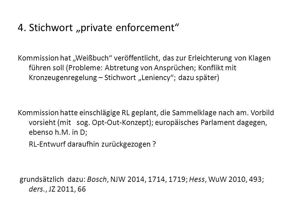 """4. Stichwort """"private enforcement"""" Kommission hat """"Weißbuch"""" veröffentlicht, das zur Erleichterung von Klagen führen soll (Probleme: Abtretung von Ans"""