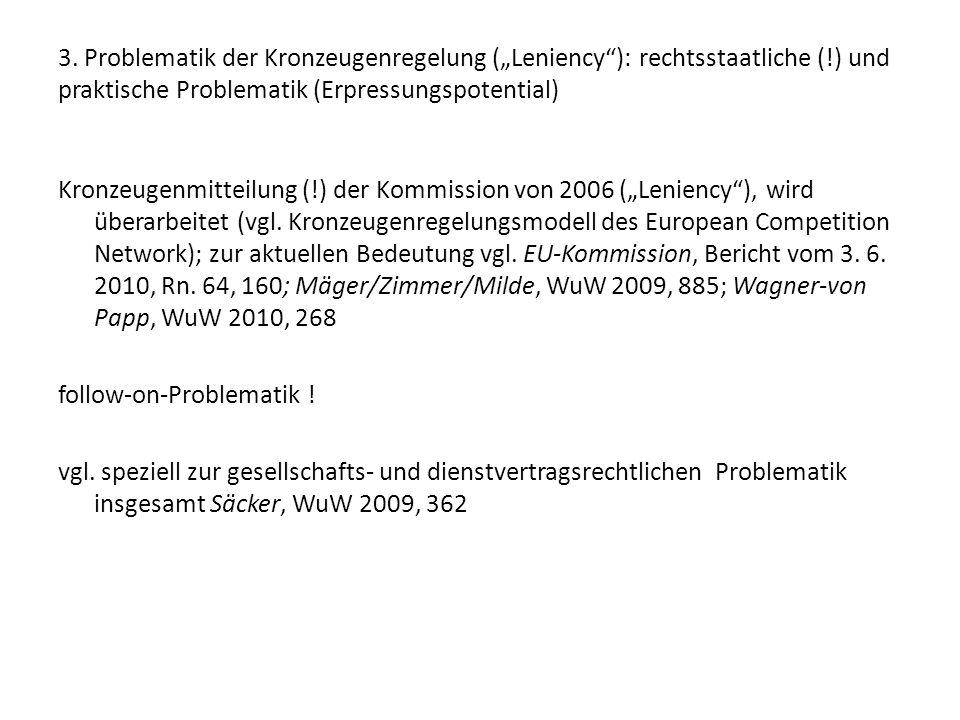 """3. Problematik der Kronzeugenregelung (""""Leniency""""): rechtsstaatliche (!) und praktische Problematik (Erpressungspotential) Kronzeugenmitteilung (!) de"""