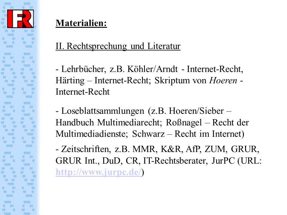 Materialien: II. Rechtsprechung und Literatur - Lehrbücher, z.B.