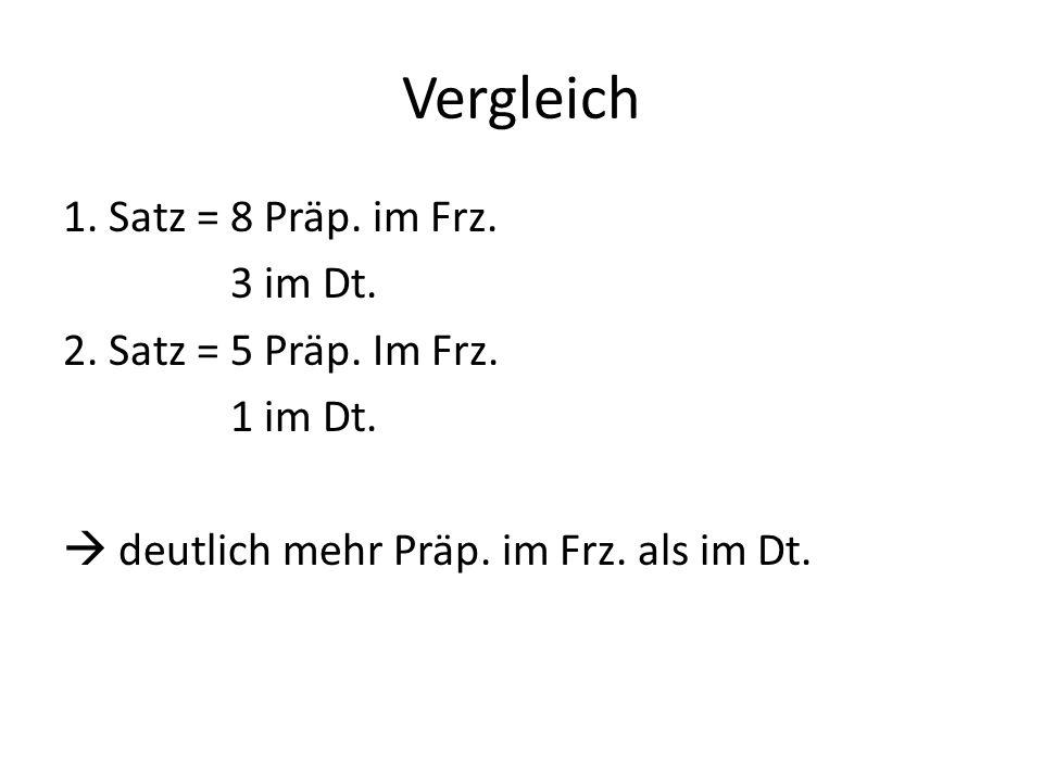 Vergleich 1.Satz = 8 Präp. im Frz. 3 im Dt. 2. Satz = 5 Präp.